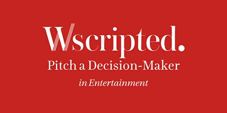Wscripted Pitch a Decision-Maker | October 2021 tickets