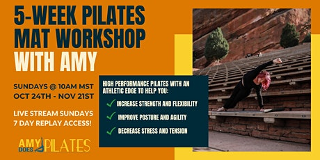 High Performance Pilates: 5 - Week Mat Workshop with Amy! tickets