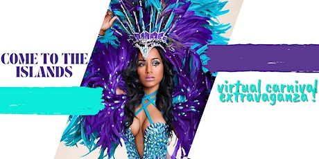 Come To The Islands: Virtual Carnival Extravaganza! tickets