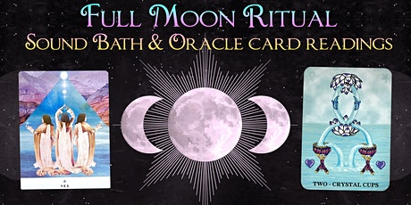 VIRTUAL Full Moon Ritual with a Sound Bath & Oracle Card Readings tickets