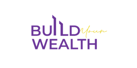 Build Your Wealth tickets
