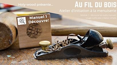 Au fil du bois - atelier d'initiation à la menuiserie - Manuel 1 Découvre! billets