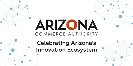 Celebrating Arizona's Innovation Ecosystem tickets