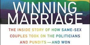 Winning Marriage: The Inside Story of How Same-Sex...