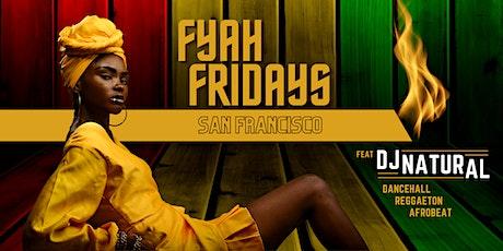 Fyah Fridays: Dancehall / Reggaeton / Afrobeat Night tickets