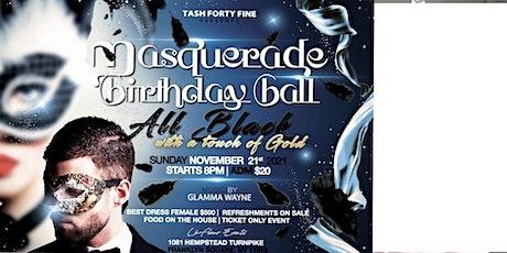 Tash Forty Fine Masquerade Birthday Ball.. It's a birthday celebration tickets