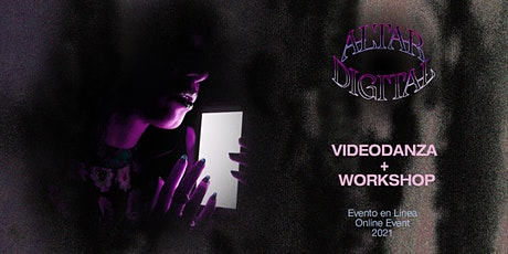 ALTAR DIGITAL / videodanza + workshop billets
