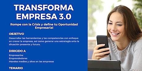 TRANSFORMA EMPRESA 3.0 Rompe con la Crisis y define tu Oportunidad entradas