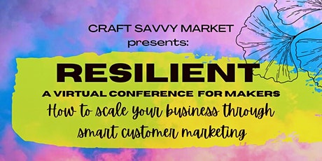 RESILIENT: A Virtual Conference for Makers tickets
