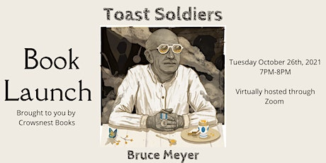 Book Launch: Toast Soldiers by Bruce Meyer tickets
