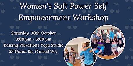 Women's Soft Power Self Empowerment Workshop tickets