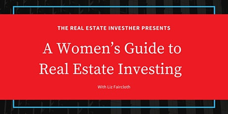 A Women's Guide to Real Estate Investing tickets