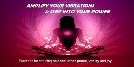 AMPLIFY YOUR VIBRATIONS & STEP INTO YOUR POWER tickets