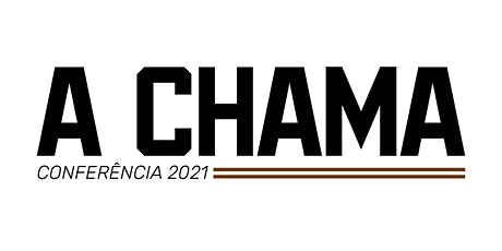 A Chama - Conferência 2021 ingressos
