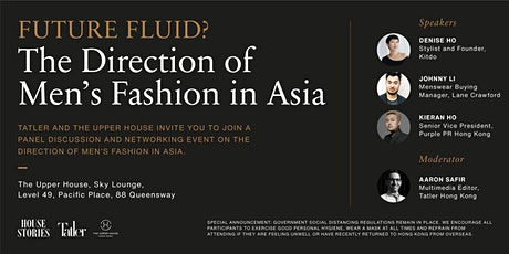 House Stories: Future Fluid? The Direction of Men's Fashion in Asia tickets