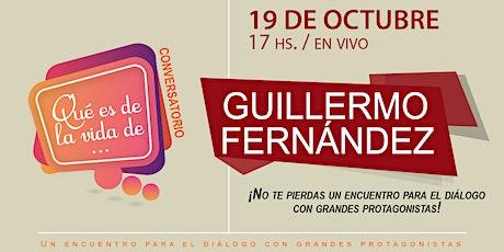 Qué es de la vida de...Guillermo Fernández entradas