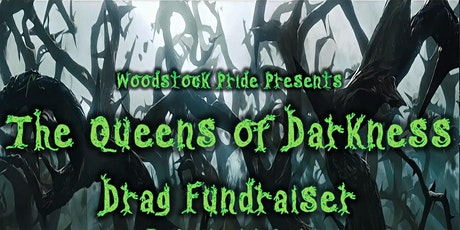 Woodstock Pride's: Queens of Darkness Fundraiser tickets