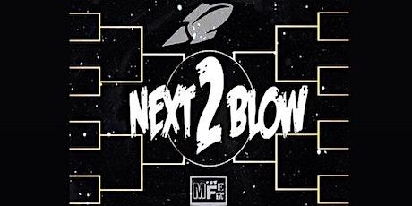 MFEtv Presents: NEXT2BLOW ( Next Up ) $1,000 CASH PRIZE ( HOTTEST ARTIST ) tickets
