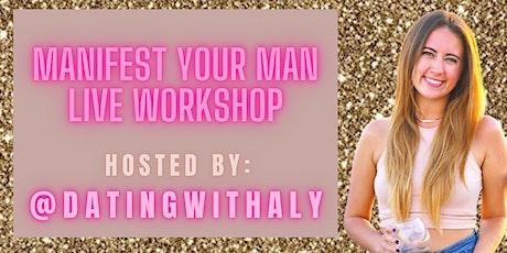 Manifest Your Man: Live Workshop :) tickets