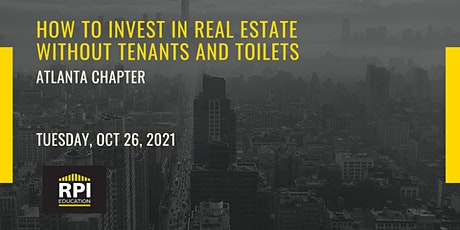 Atlanta - How to Invest in Real Estate Without Tenants and Toilets tickets
