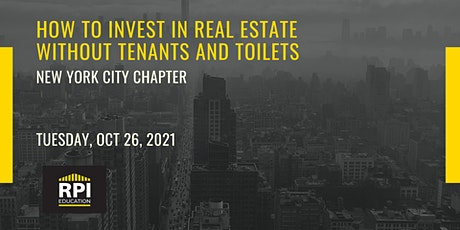 NYC - How to Invest in Real Estate Without Tenants and Toilets tickets