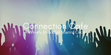 Connection Cafe: A Weekly Embodied Sharing Circle tickets