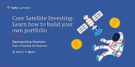 Core Satellite Investing: Learn how to build your own portfolio biglietti