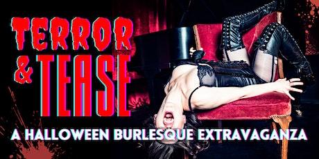 TERROR AND TEASE: A Halloween Burlesque Extravaganza! tickets