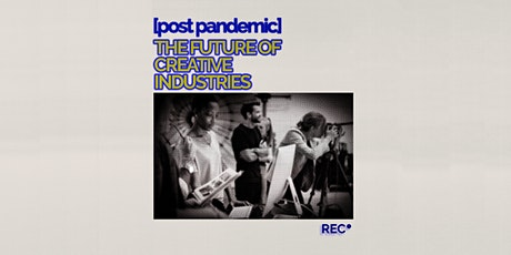 Post Pandemic: The Future of Creative Industries tickets