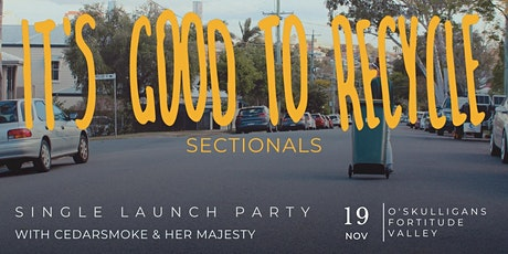 it's good to recycle - Sectionals Single Launch Party tickets
