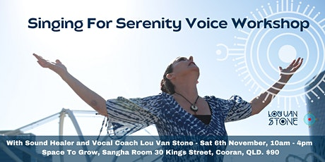 Singing For Serenity Voice Workshop with Lou Van Stone tickets