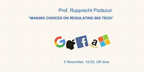 Rupprecht Podszun, 'Making Choices on Regulating Big Tech' tickets