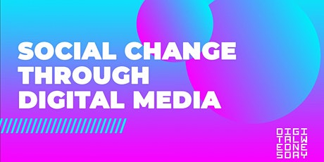 """Social Change Through Digital Media 