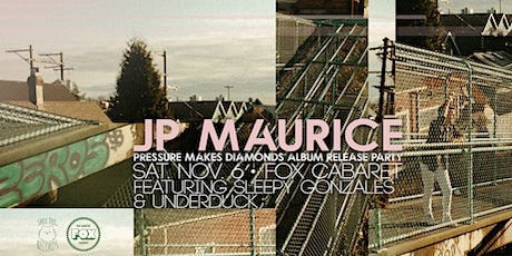 JP Maurice - Pressure Makes Diamonds Album Release Party tickets