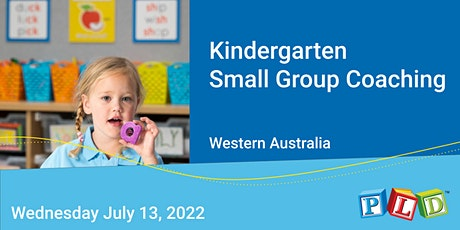 Kindergarten  Small Group Half Day Coaching July 2022 tickets