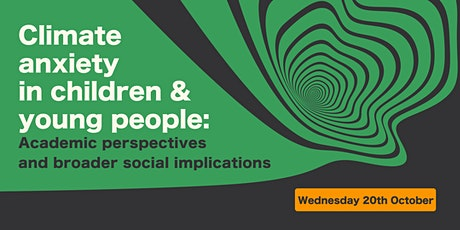 Climate Anxiety in Children & Young People: Deeper Discussion tickets