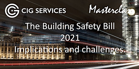 The Building Safety Bill 2021 -  Implications and challenges tickets