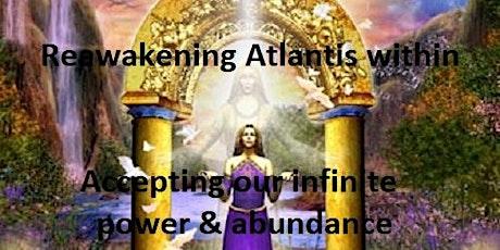 4th Atlantis reawaken our inner infinite power, abundance and infinite love tickets