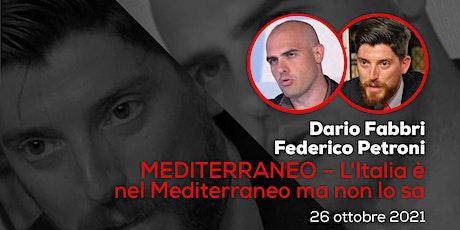 MEDITERRANEO – L'ITALIA È NEL MEDITERRANEO MA NON LO SA biglietti