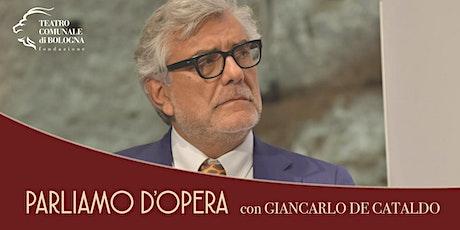 PARLIAMO D'OPERA con Giancarlo De Cataldo biglietti