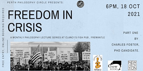 Perth Philosophy Circle: Freedom in Crisis - Part 1 tickets