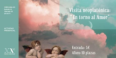 """Visita neoplatónica: """"En torno al Amor"""" (Visita 1: miércoles 20) entradas"""