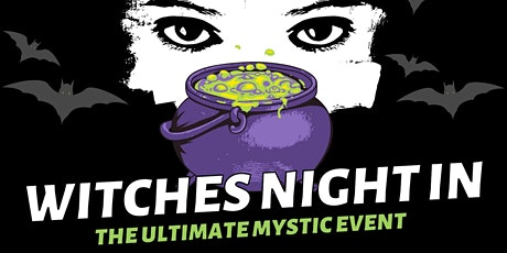 WITCHES NIGHT IN - THE ULTIMATE MYSTIC EVENT tickets