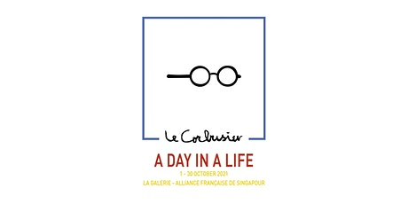 A Day in the Life of Le Corbusier tickets