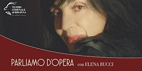 PARLIAMO D'OPERA con Elena Bucci biglietti