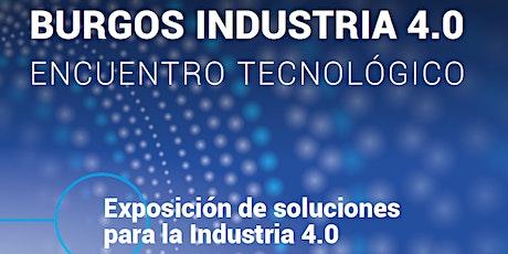 Expo Industria 4.0 Burgos - Exposición de  Demostradores Tecnológicos entradas