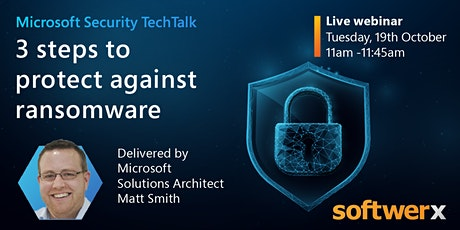 Microsoft Security TechTalk: 3 steps to protect against ransomware tickets