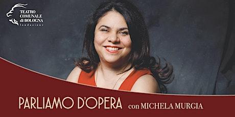 PARLIAMO D'OPERA con Michela Murgia biglietti