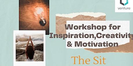 The Sit- Workshop on Creativity, Inspiration & Motivation tickets