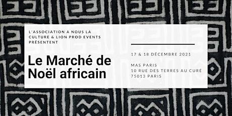 Le Marché de Noël africain 2021 - Les 10 ans! billets